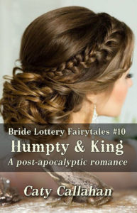 Bride Lottery Fairytales 10 Humpty and King by Caty Callahan | Sweet romances with a fairytale twist