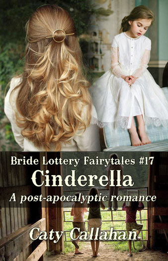 Bride Lottery Fairytales 17 Cinderella by Caty Callahan | Sweet romances with a fairytale twist