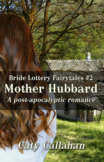 Bride Lottery Fairytales 2 Mother Hubbard by Caty Callahan | Sweet romances with a fairytale twist