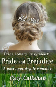 Bride Lottery Fairytales 3 Pride and Prejudice by Caty Callahan | Sweet romances with a fairytale twist