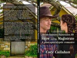 Bride Lottery Fairytales 8 Snow and the Magistrate by Caty Callahan | Sweet romances with a fairytale twist