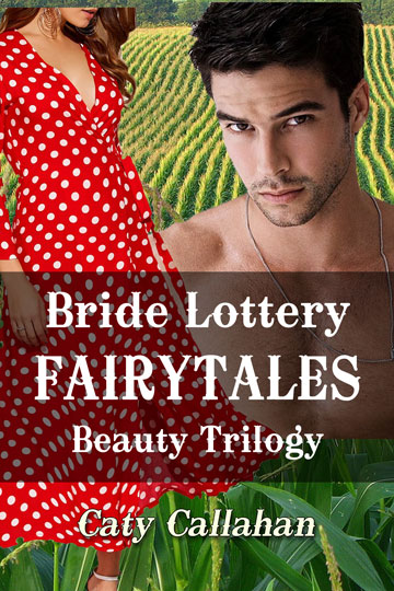 Bride Lottery Fairytales Beauty Trilogy by Caty Callahan | Sweet romances with a fairytale twist